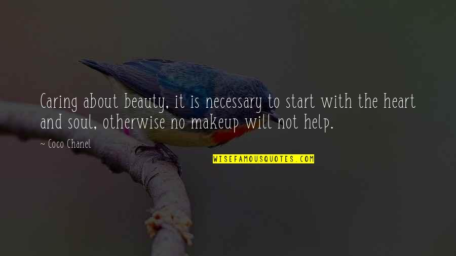 Heart And Beauty Quotes By Coco Chanel: Caring about beauty, it is necessary to start