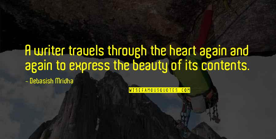 Heart And Beauty Quotes By Debasish Mridha: A writer travels through the heart again and