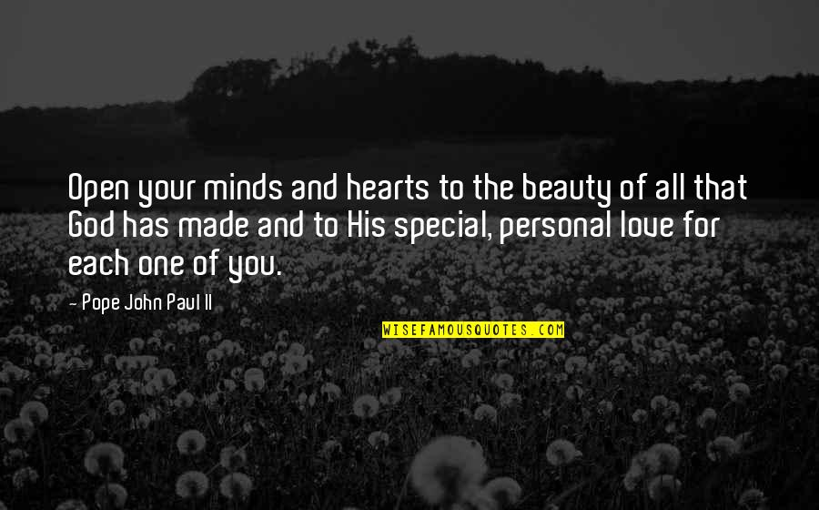 Heart And Beauty Quotes By Pope John Paul II: Open your minds and hearts to the beauty