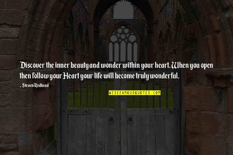 Heart And Beauty Quotes By Steven Redhead: Discover the inner beauty and wonder within your