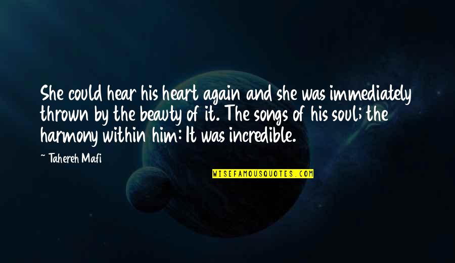 Heart And Beauty Quotes By Tahereh Mafi: She could hear his heart again and she