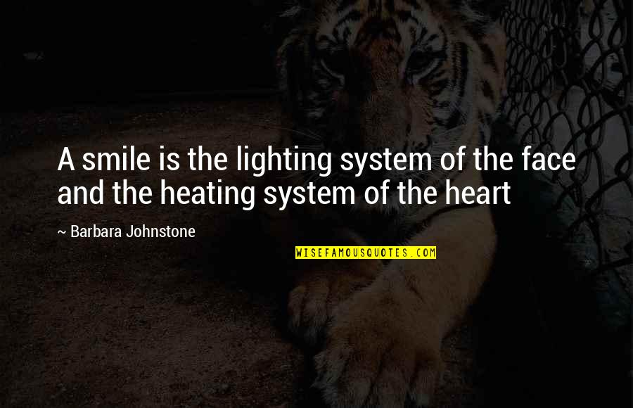 Heart And Smile Quotes By Barbara Johnstone: A smile is the lighting system of the
