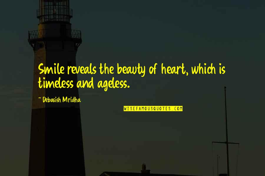 Heart And Smile Quotes By Debasish Mridha: Smile reveals the beauty of heart, which is