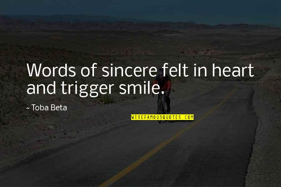 Heart And Smile Quotes By Toba Beta: Words of sincere felt in heart and trigger