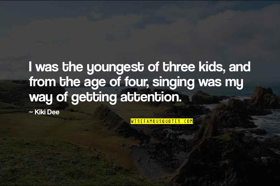 Heart Diseases Related Quotes By Kiki Dee: I was the youngest of three kids, and