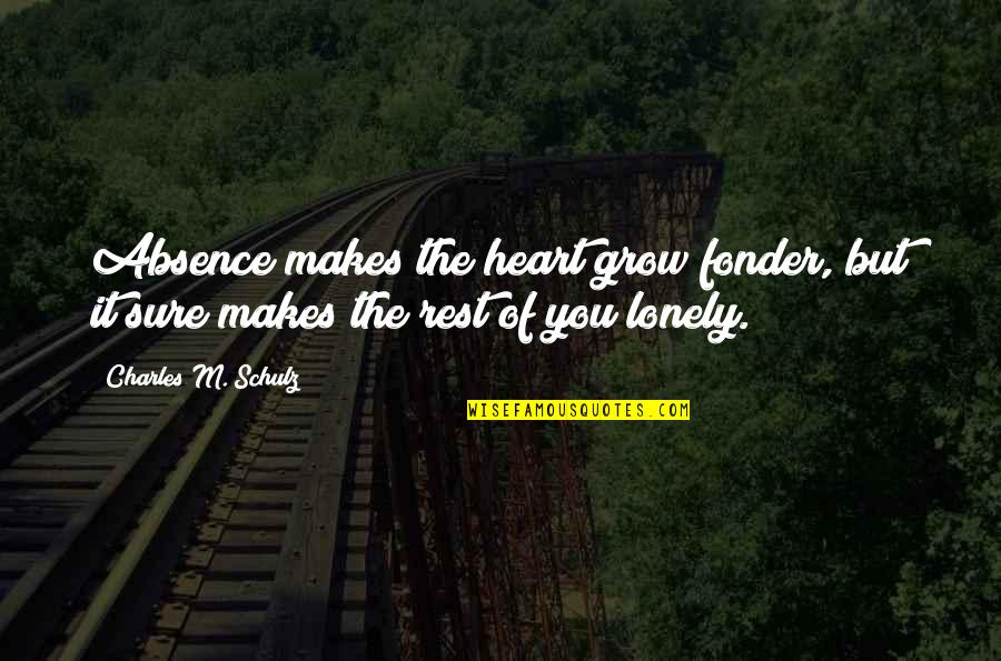 Heart Fonder Quotes By Charles M. Schulz: Absence makes the heart grow fonder, but it