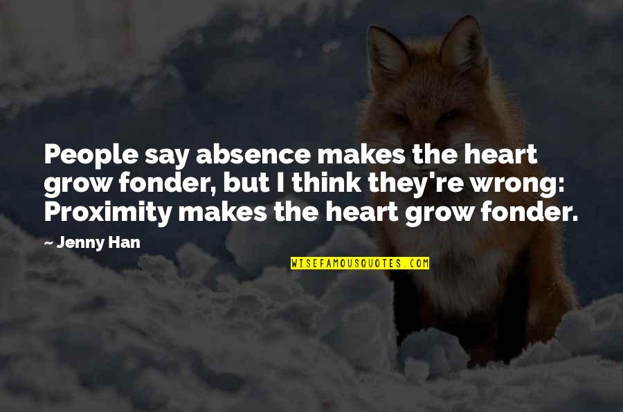 Heart Fonder Quotes By Jenny Han: People say absence makes the heart grow fonder,