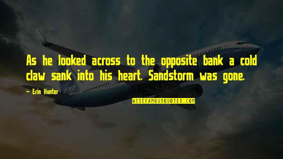 Heart Gone Cold Quotes By Erin Hunter: As he looked across to the opposite bank
