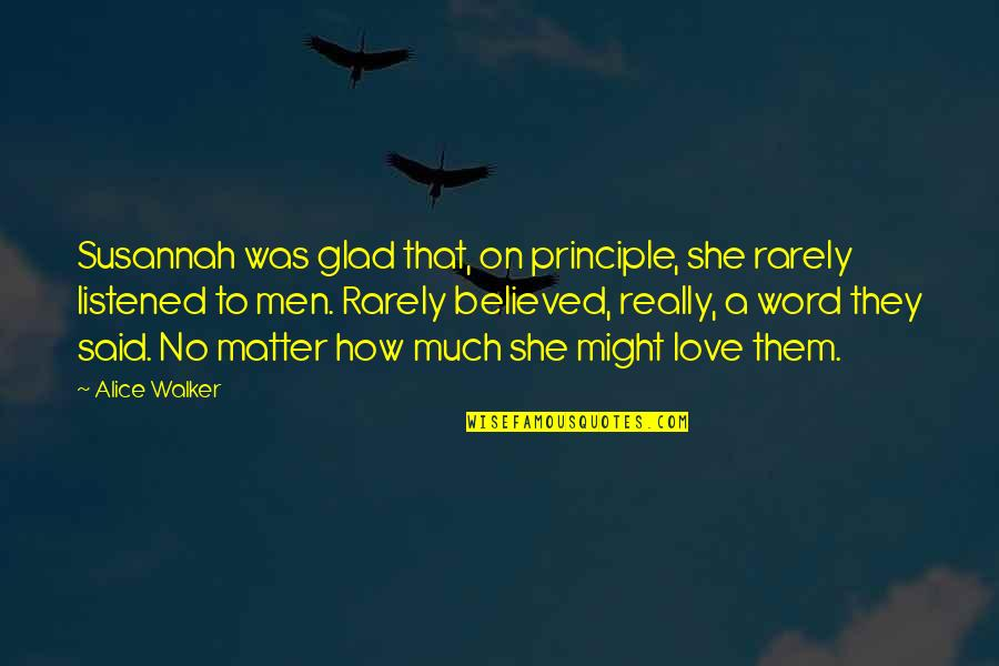 Heart Has Been Broken Quotes By Alice Walker: Susannah was glad that, on principle, she rarely