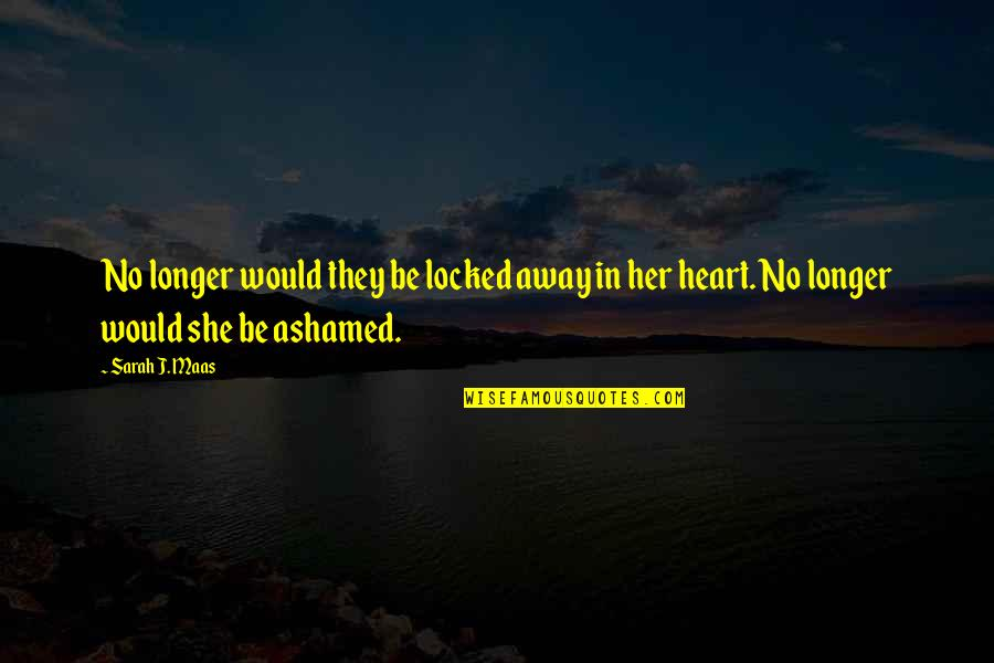 Heart Locked Quotes By Sarah J. Maas: No longer would they be locked away in