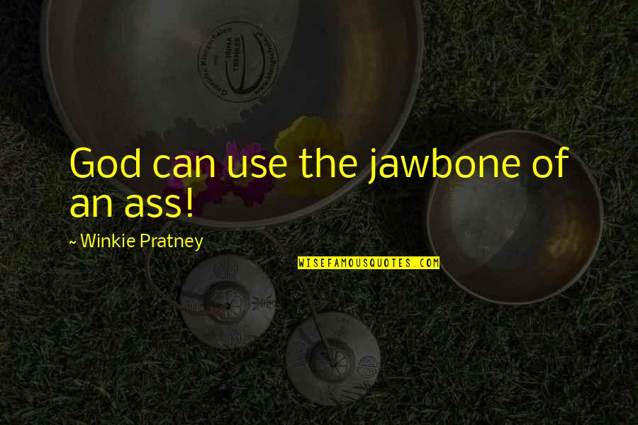 Heart Mind Conflict Quotes By Winkie Pratney: God can use the jawbone of an ass!