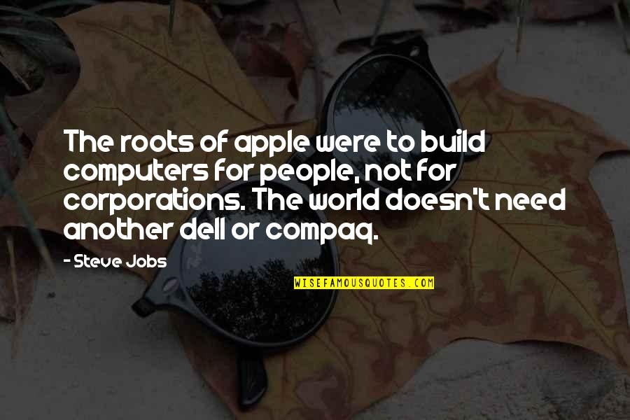 Heart Of Darkness Kurtz God Quotes By Steve Jobs: The roots of apple were to build computers