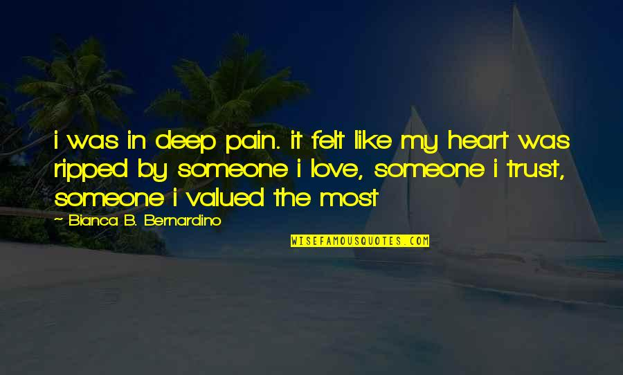 Heart Pain In Love Quotes By Bianca B. Bernardino: i was in deep pain. it felt like