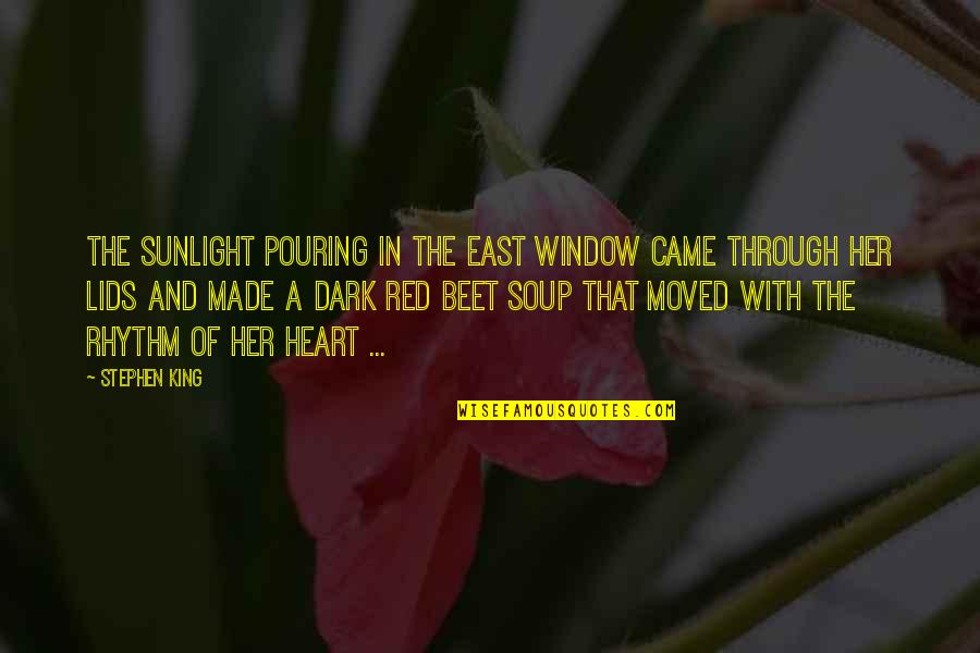 Heart Pouring Quotes By Stephen King: The sunlight pouring in the east window came