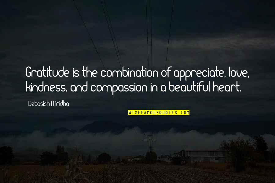 Heart Quotes And Quotes By Debasish Mridha: Gratitude is the combination of appreciate, love, kindness,