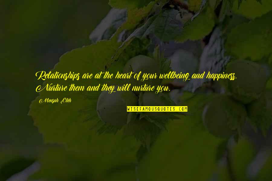 Heart Quotes And Quotes By Mensah Oteh: Relationships are at the heart of your wellbeing