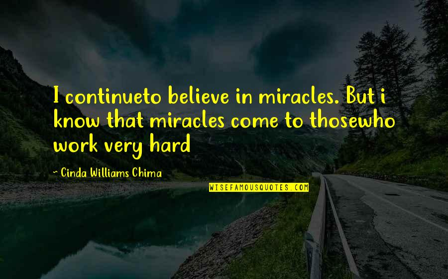 Heart Tearing Quotes By Cinda Williams Chima: I continueto believe in miracles. But i know