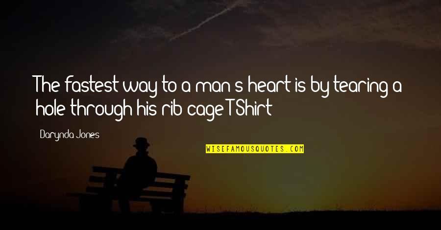 Heart Tearing Quotes By Darynda Jones: The fastest way to a man's heart is