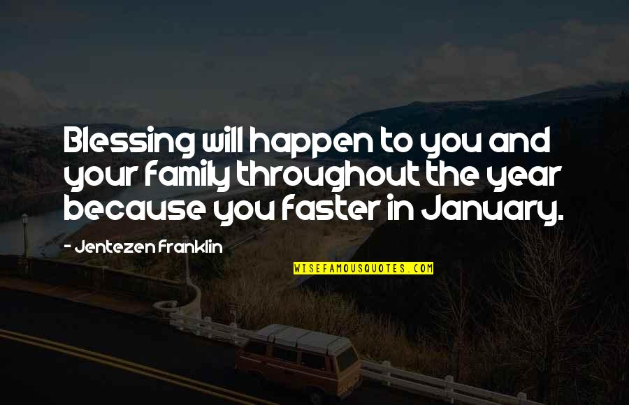 Heart Throbbing Quotes By Jentezen Franklin: Blessing will happen to you and your family