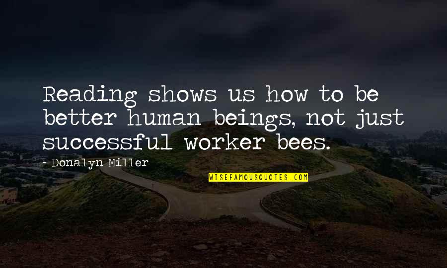 Heartbreaking News Quotes By Donalyn Miller: Reading shows us how to be better human