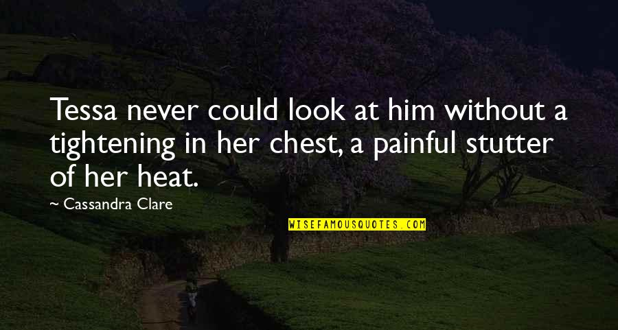 Heartbroken Quotes By Cassandra Clare: Tessa never could look at him without a