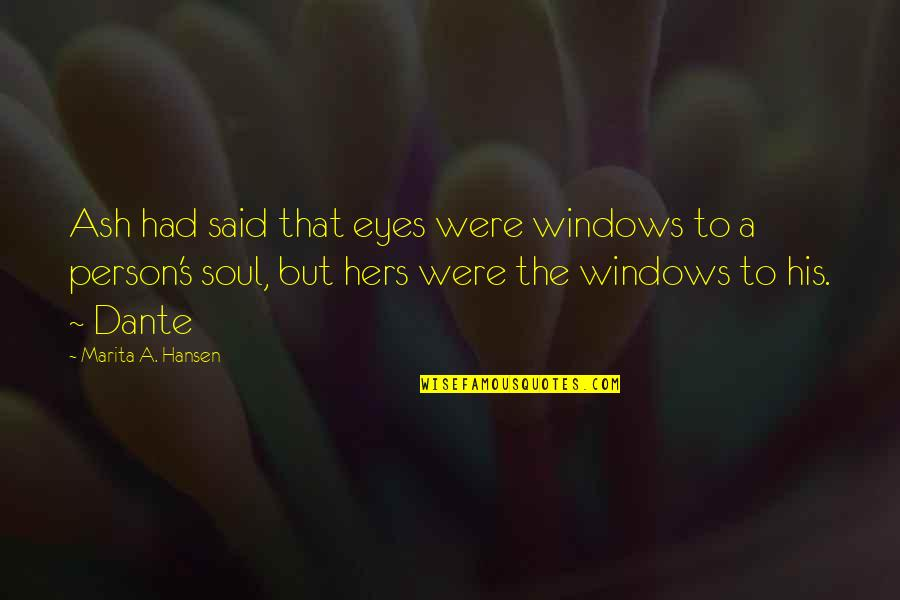 Heartbroken Quotes By Marita A. Hansen: Ash had said that eyes were windows to