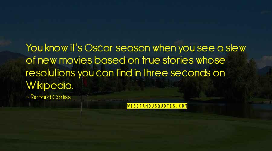 Heartfelt Friends Quotes By Richard Corliss: You know it's Oscar season when you see