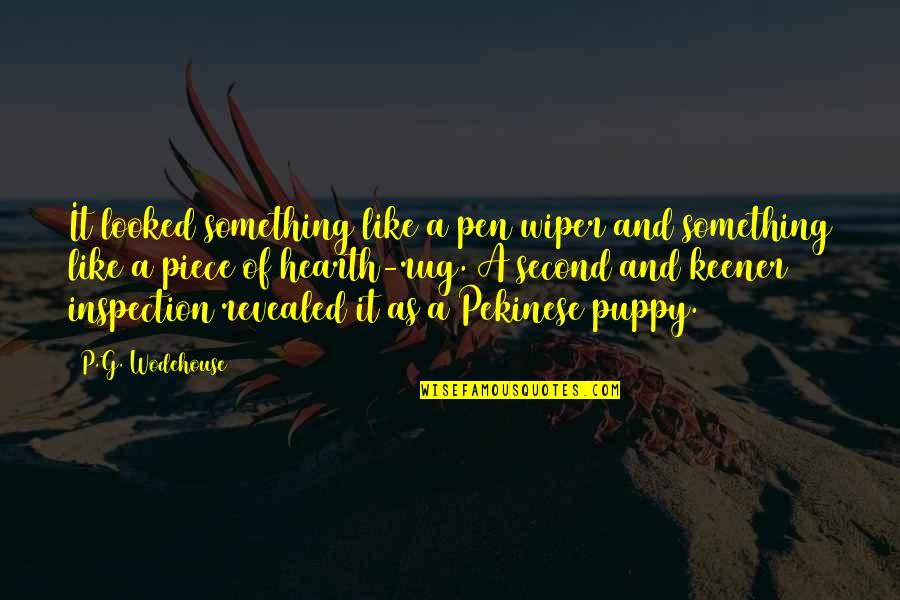 Hearth's Quotes By P.G. Wodehouse: It looked something like a pen wiper and