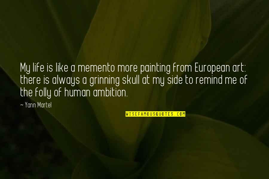 Heat 1995 Quotes By Yann Martel: My life is like a memento more painting