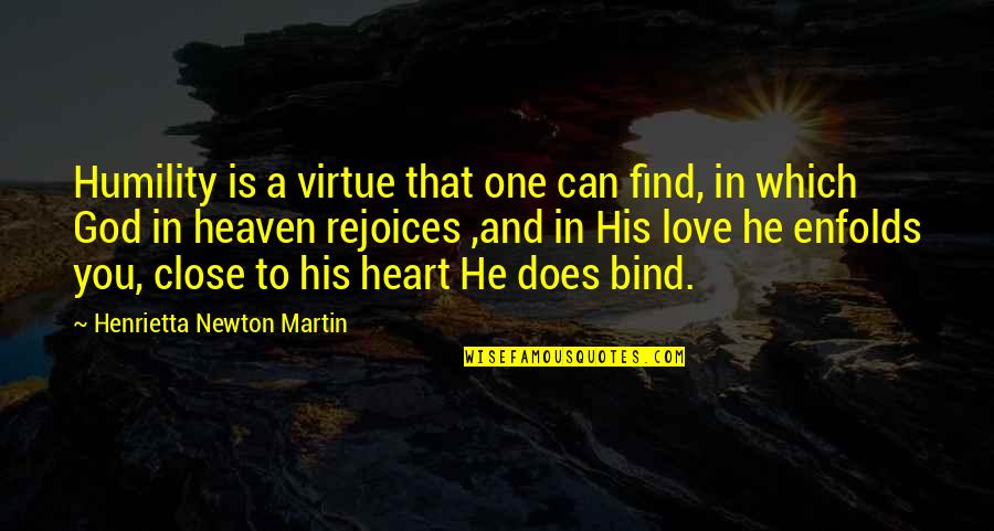 Heaven Quotes By Henrietta Newton Martin: Humility is a virtue that one can find,