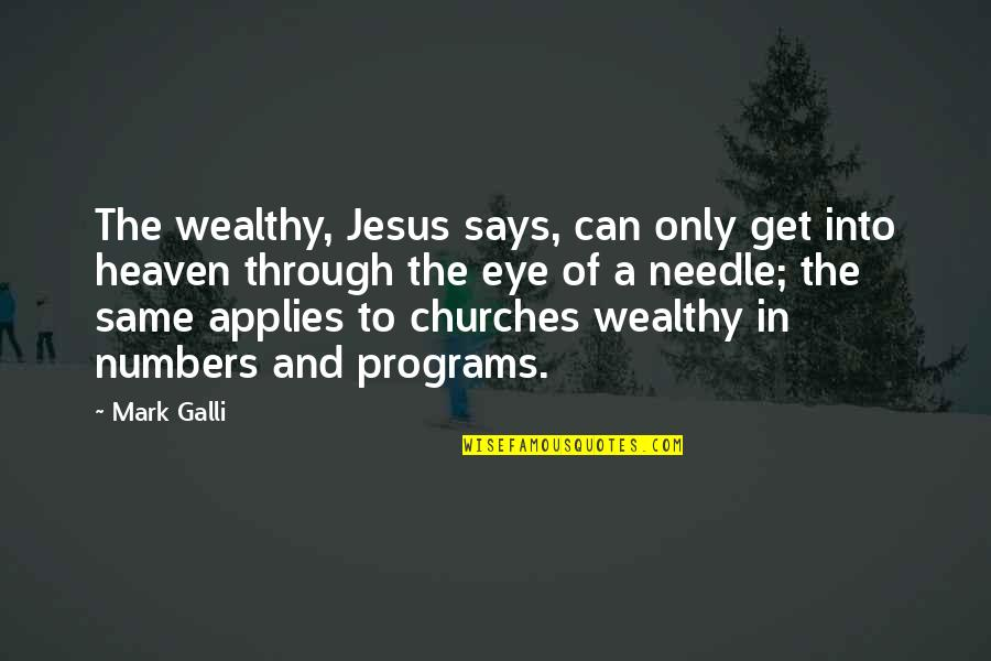 Heaven Quotes By Mark Galli: The wealthy, Jesus says, can only get into