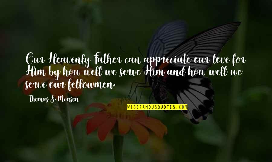 heavenly father i appreciate you quotes by thomas s monson our heavenly father can