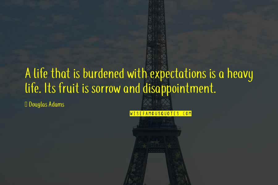 Heavy Life Quotes By Douglas Adams: A life that is burdened with expectations is