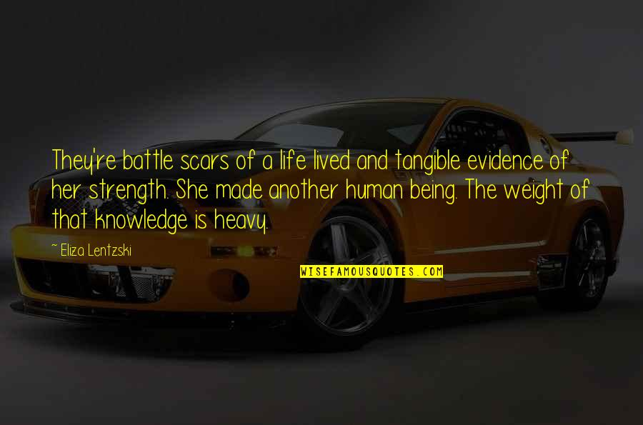 Heavy Life Quotes By Eliza Lentzski: They're battle scars of a life lived and