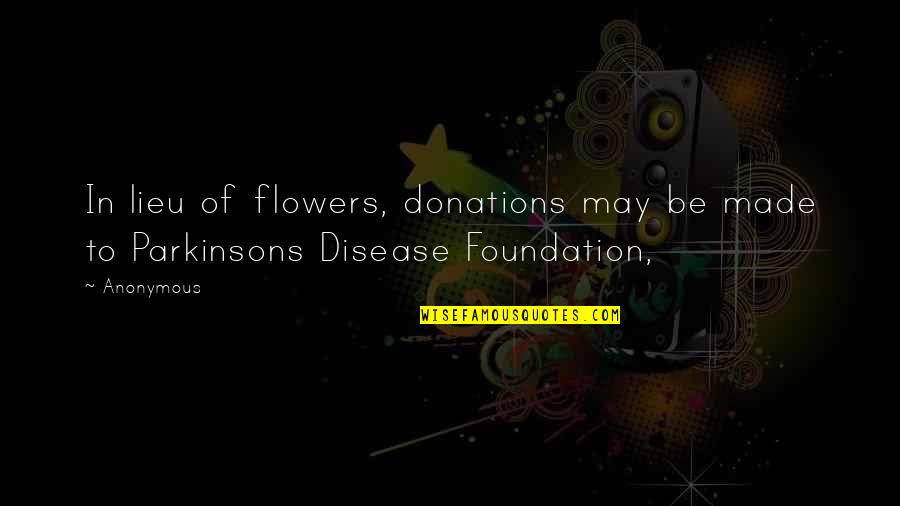 Heavy Rains Quotes By Anonymous: In lieu of flowers, donations may be made