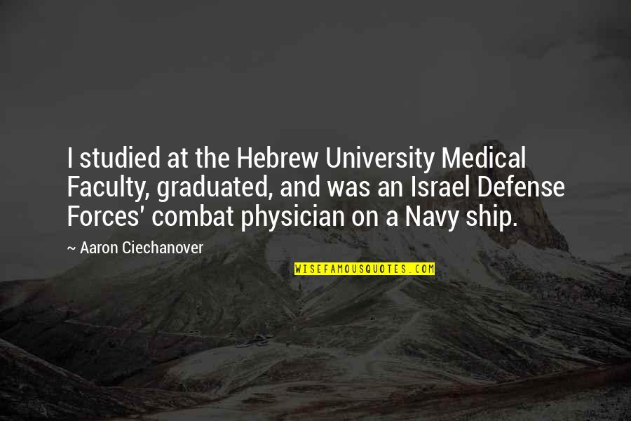 Hebrew Quotes By Aaron Ciechanover: I studied at the Hebrew University Medical Faculty,