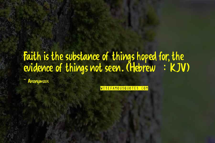 Hebrew Quotes By Anonymous: Faith is the substance of things hoped for,