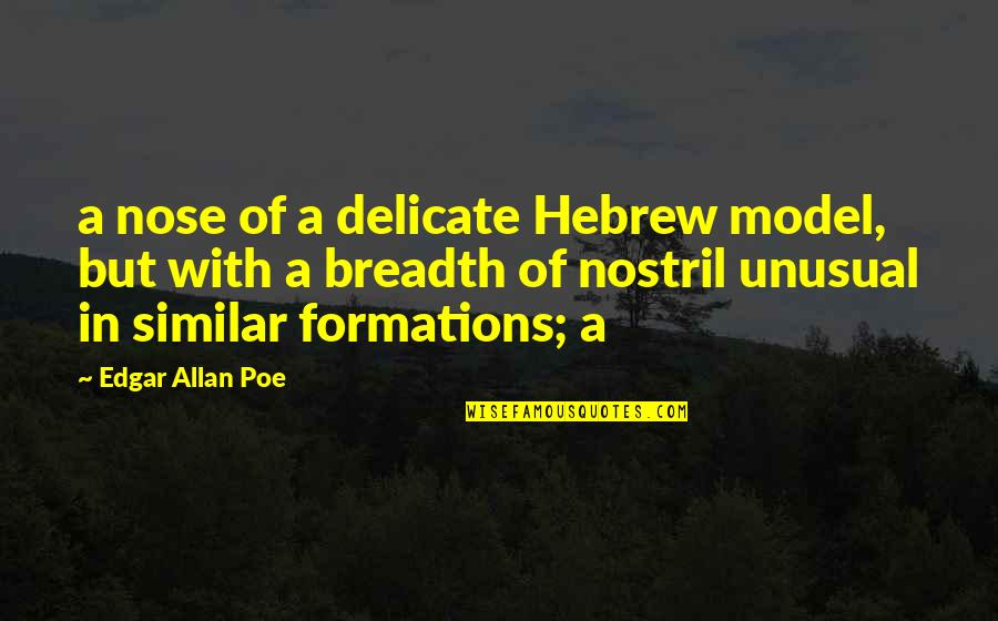 Hebrew Quotes By Edgar Allan Poe: a nose of a delicate Hebrew model, but