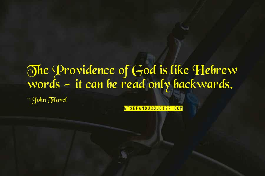 Hebrew Quotes By John Flavel: The Providence of God is like Hebrew words