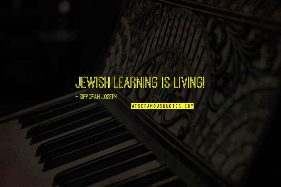 Hebrew Quotes By Sipporah Joseph: Jewish Learning Is Living!