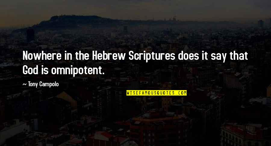 Hebrew Quotes By Tony Campolo: Nowhere in the Hebrew Scriptures does it say