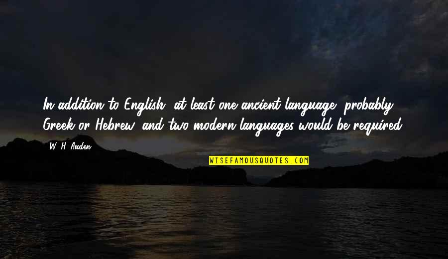 Hebrew Quotes By W. H. Auden: In addition to English, at least one ancient