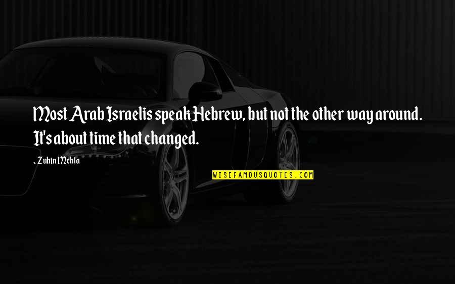 Hebrew Quotes By Zubin Mehta: Most Arab Israelis speak Hebrew, but not the