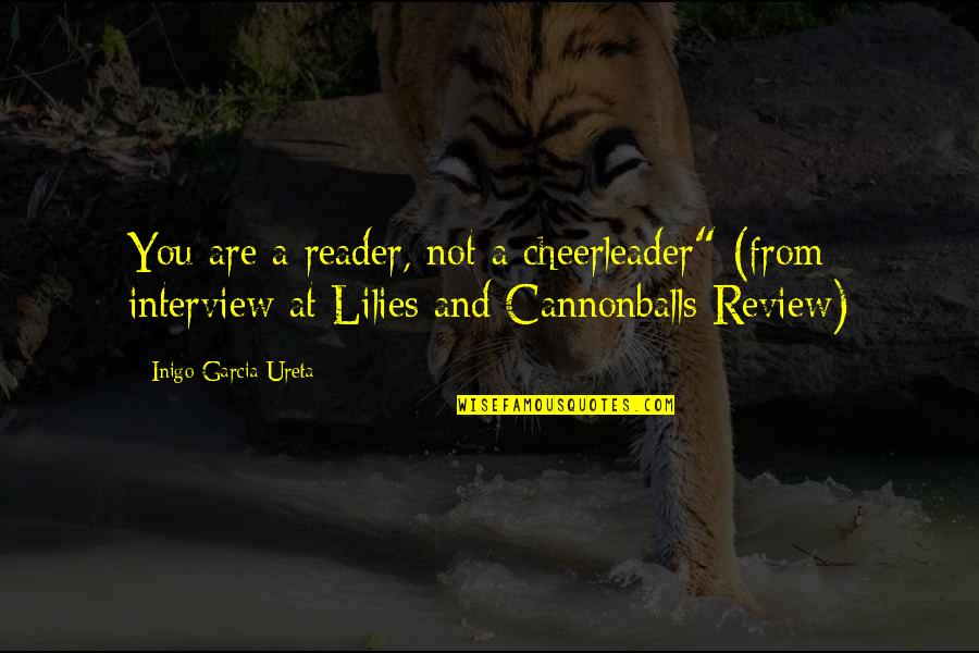 "Heer Ranjha Love Quotes By Inigo Garcia Ureta: You are a reader, not a cheerleader"" (from"