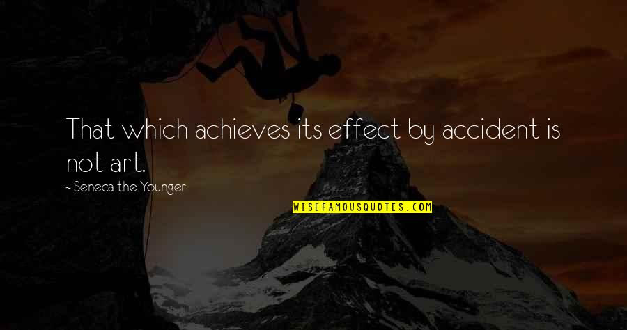 Hein Verbruggen Quotes By Seneca The Younger: That which achieves its effect by accident is