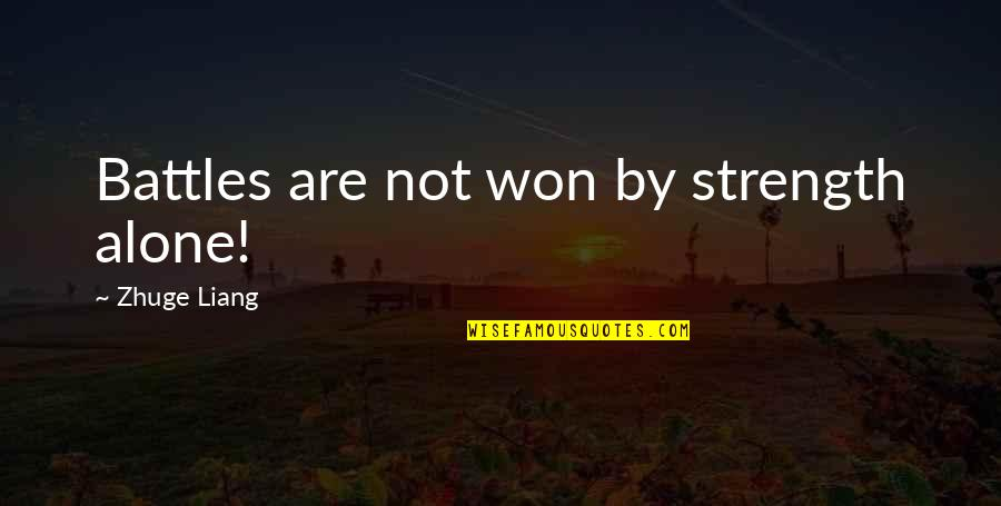 Hein Verbruggen Quotes By Zhuge Liang: Battles are not won by strength alone!