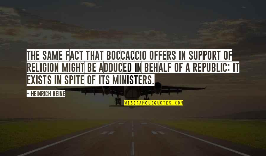 Heinrich Heine Quotes By Heinrich Heine: The same fact that Boccaccio offers in support