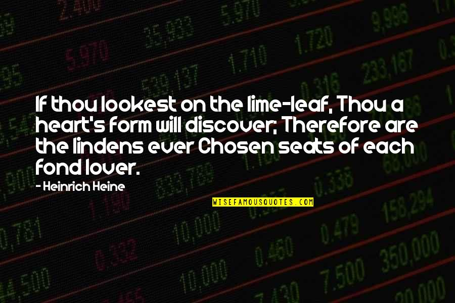 Heinrich Heine Quotes By Heinrich Heine: If thou lookest on the lime-leaf, Thou a