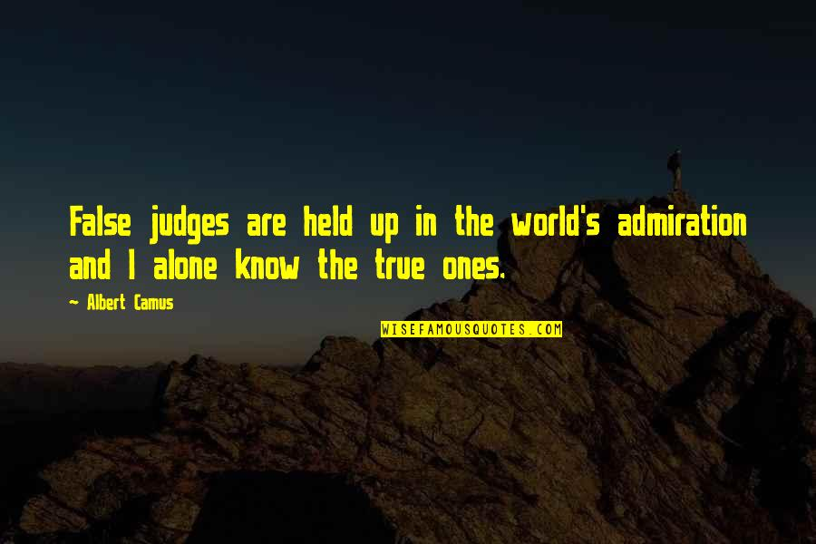 Held's Quotes By Albert Camus: False judges are held up in the world's