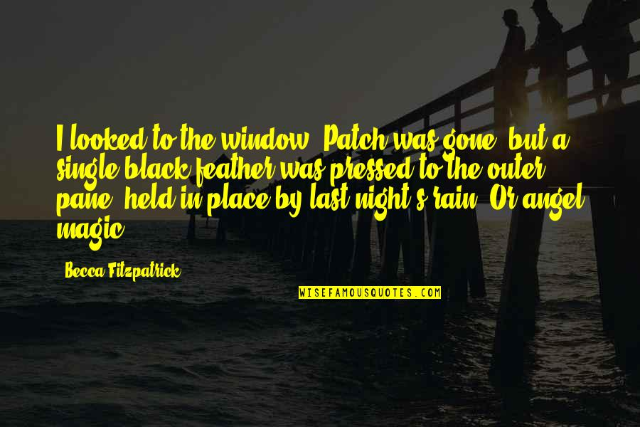 Held's Quotes By Becca Fitzpatrick: I looked to the window. Patch was gone,